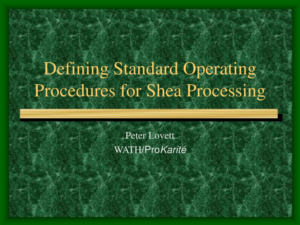 defining standard operating procedures for shea processing l.