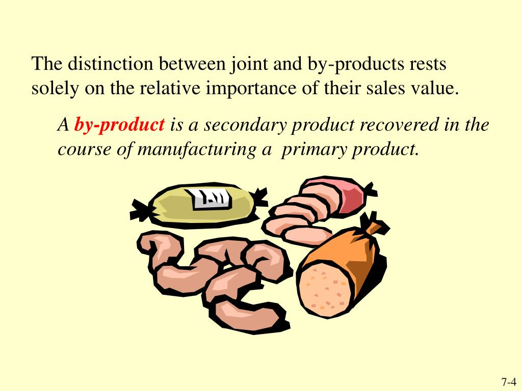 The distinction between joint and by-products rests solely on the relative importance of their sales value.