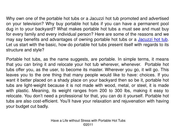 Why own one of the portable hot tubs or a Jacuzzi hot tub promoted and advertised on your television...