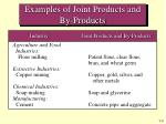 examples of joint products and by products