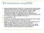 ws attachments using dime