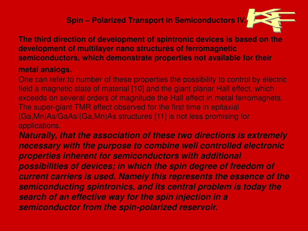 Spin – Polarized Transport in Semiconductors IV.