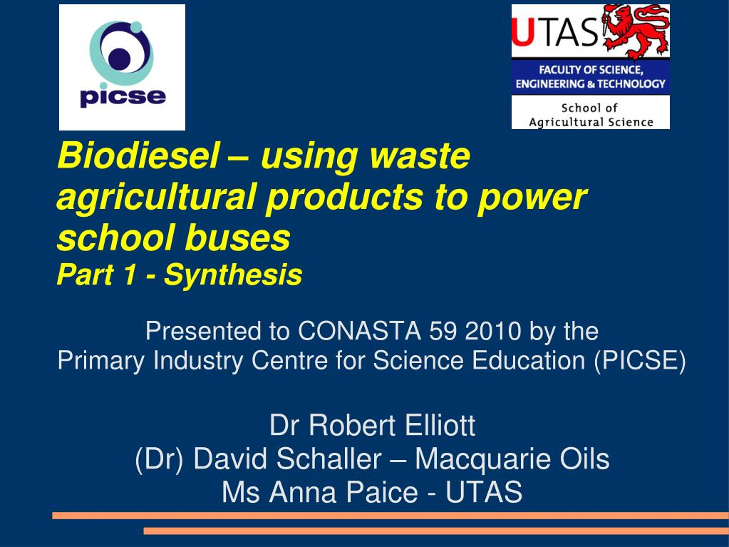 biodiesel using waste agricultural products to power school buses part 1 synthesis l.