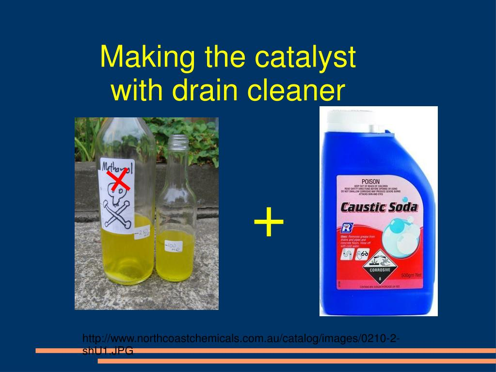 Making the catalyst with drain cleaner