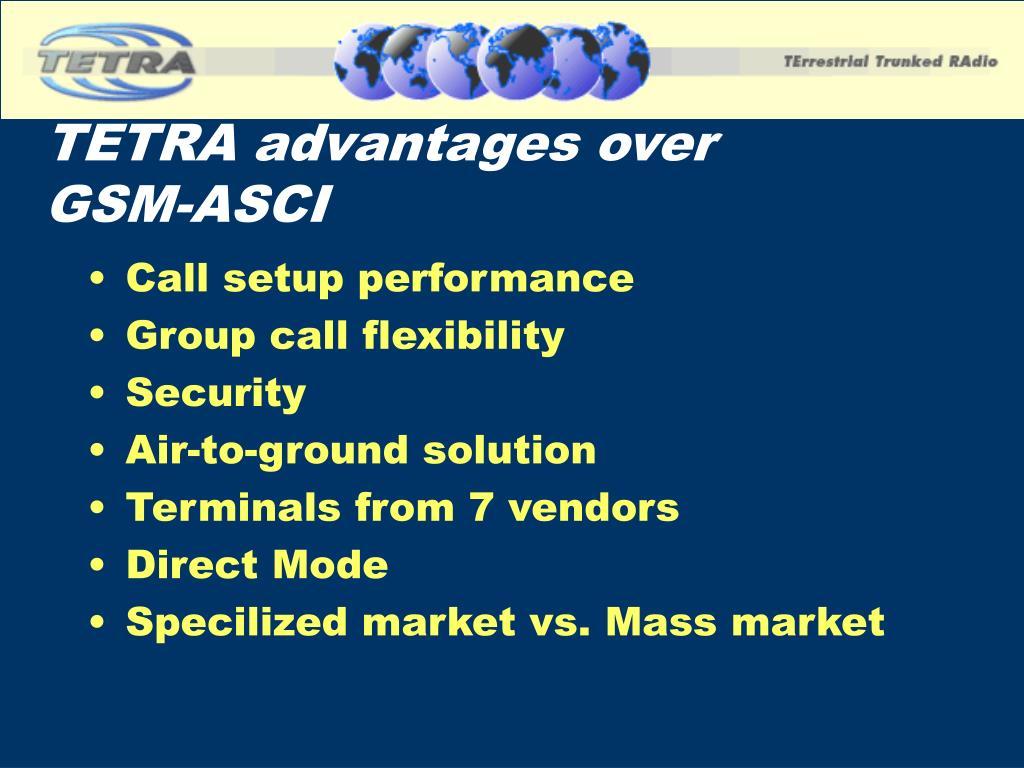 TETRA advantages over