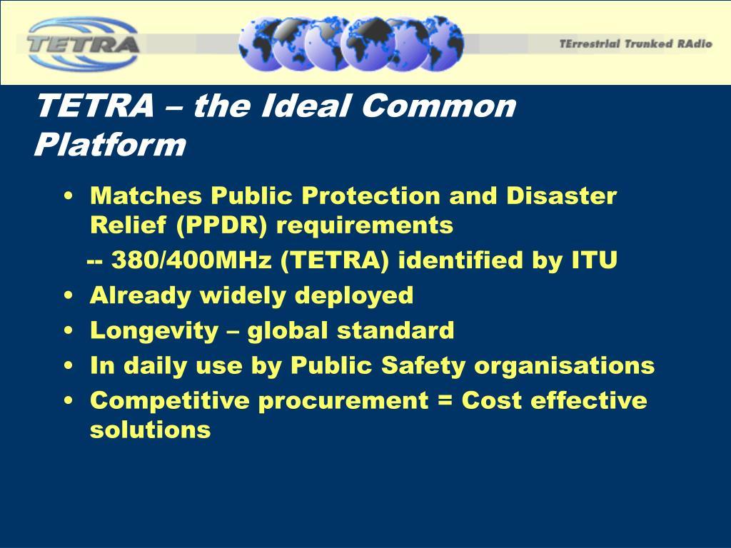 TETRA – the Ideal Common Platform