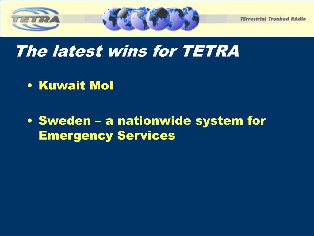 The latest wins for TETRA