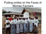 putting smiles on the faces of women farmers