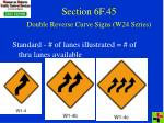 section 6f 45 double reverse curve signs w24 series