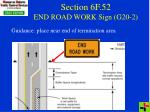 section 6f 52 end road work sign g20 2