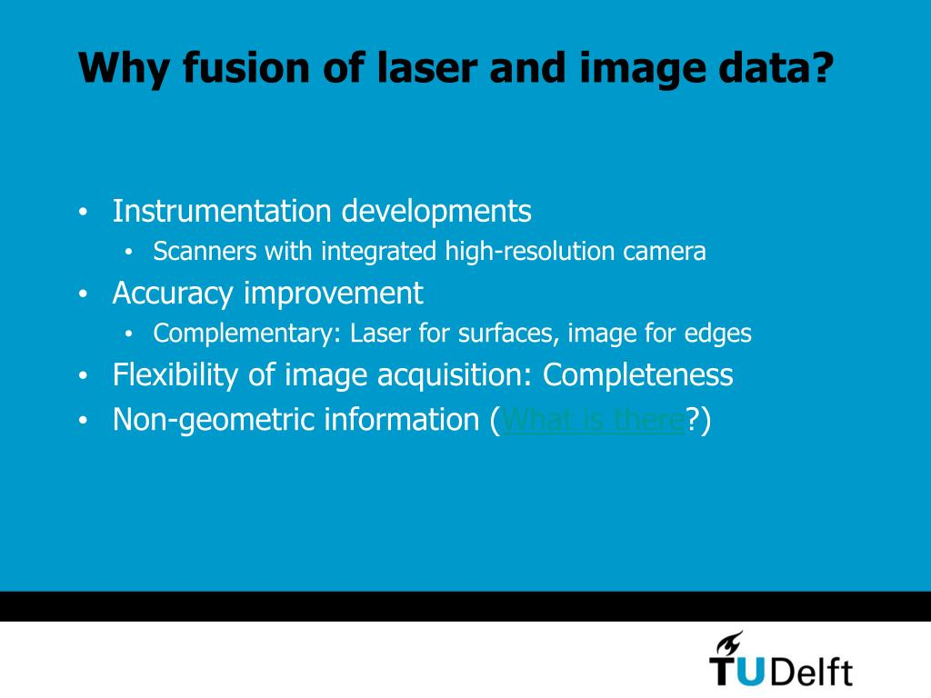 Why fusion of laser and image data?