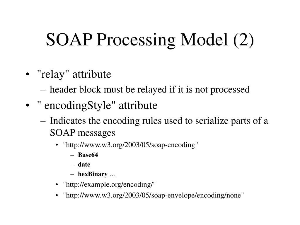 SOAP Processing Model (2)