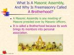 what is a masonic assembly and why is freemasonry called a brotherhood