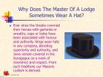 why does the master of a lodge sometimes wear a hat
