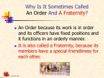 why is it sometimes called an order and a fraternity