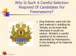 why is such a careful selection required of candidates for freemasonry