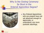 why is the closing ceremony so short in the entered apprentice degree