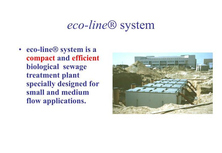 Eco line system