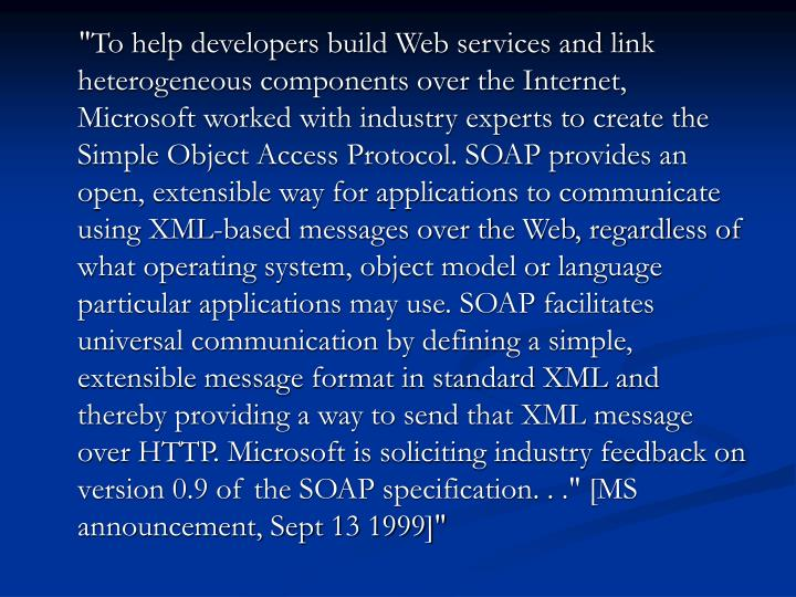 """To help developers build Web services and link heterogeneous components over the Internet, Micr..."