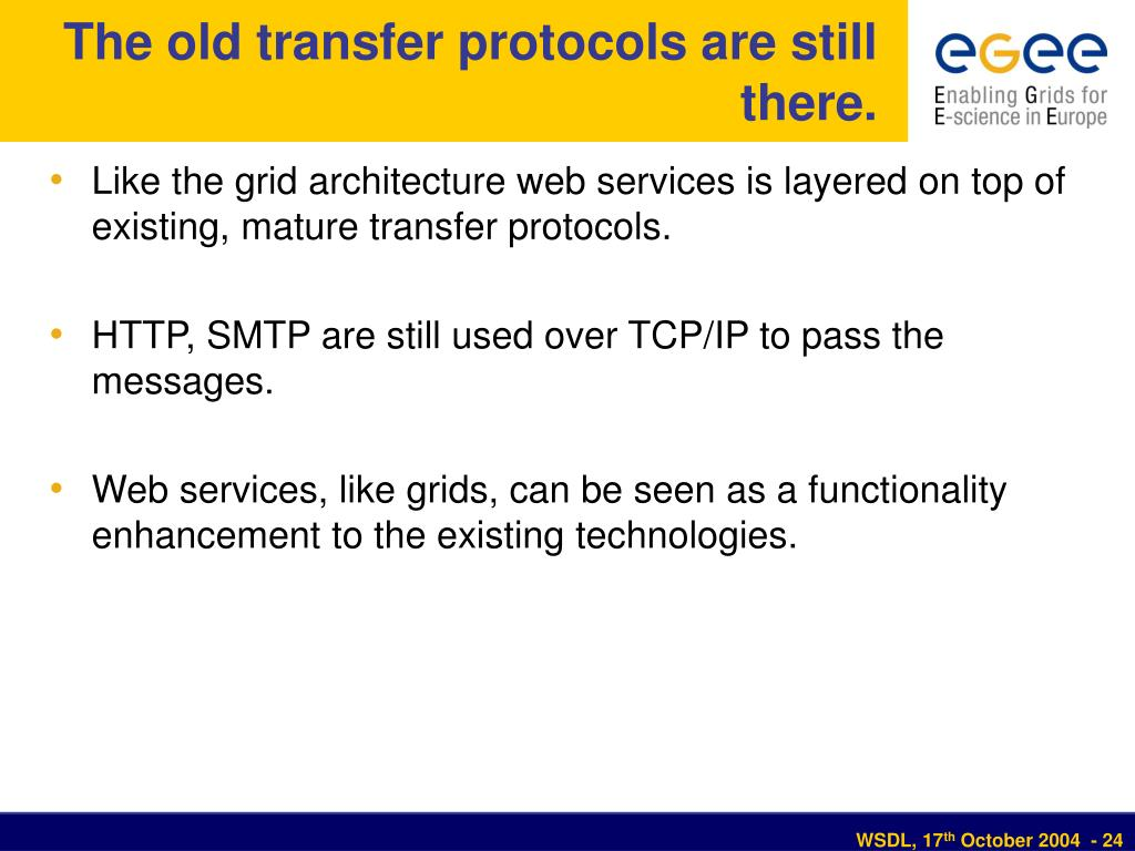 The old transfer protocols are still there.