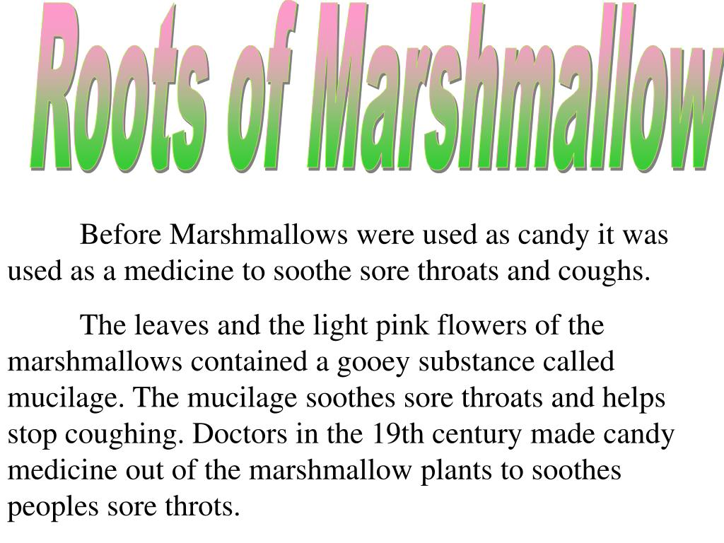 Roots of Marshmallow