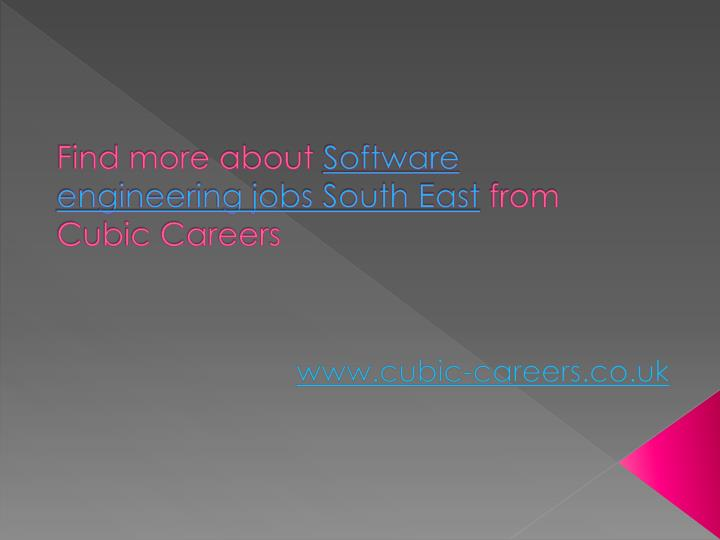 Find more about software engineering jobs south east from cubic careers