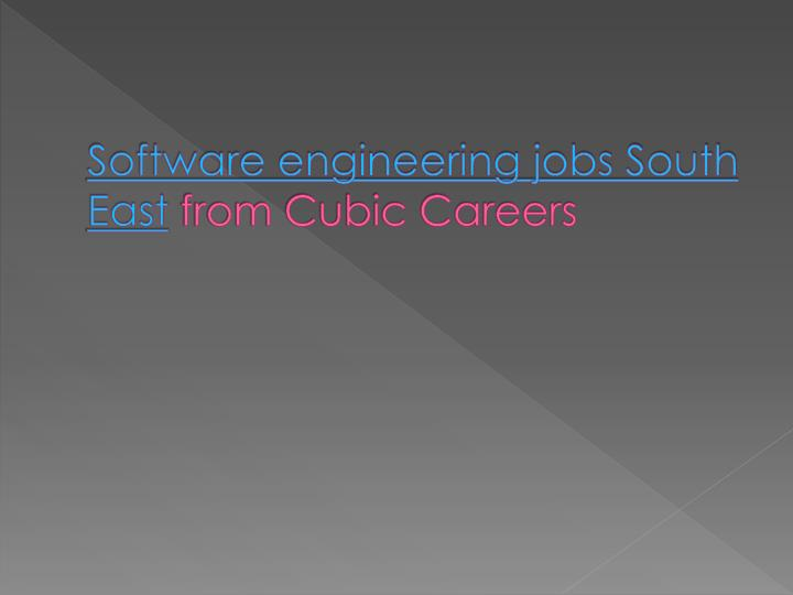 Software engineering jobs south east from cubic careers