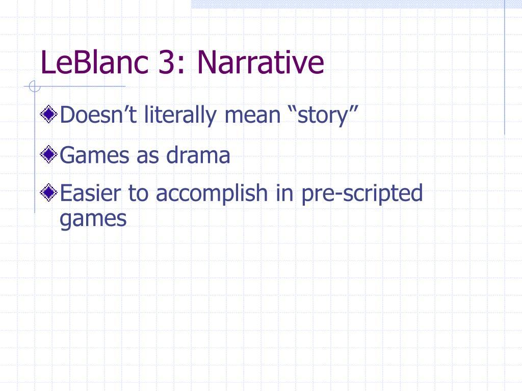 LeBlanc 3: Narrative