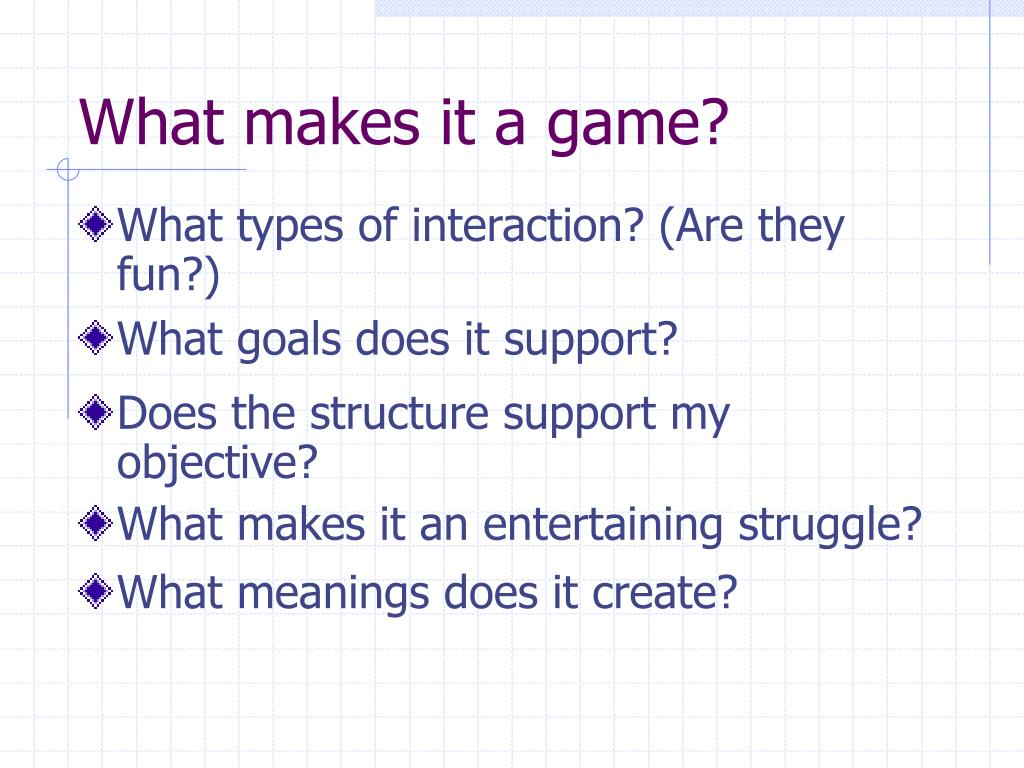 What makes it a game?