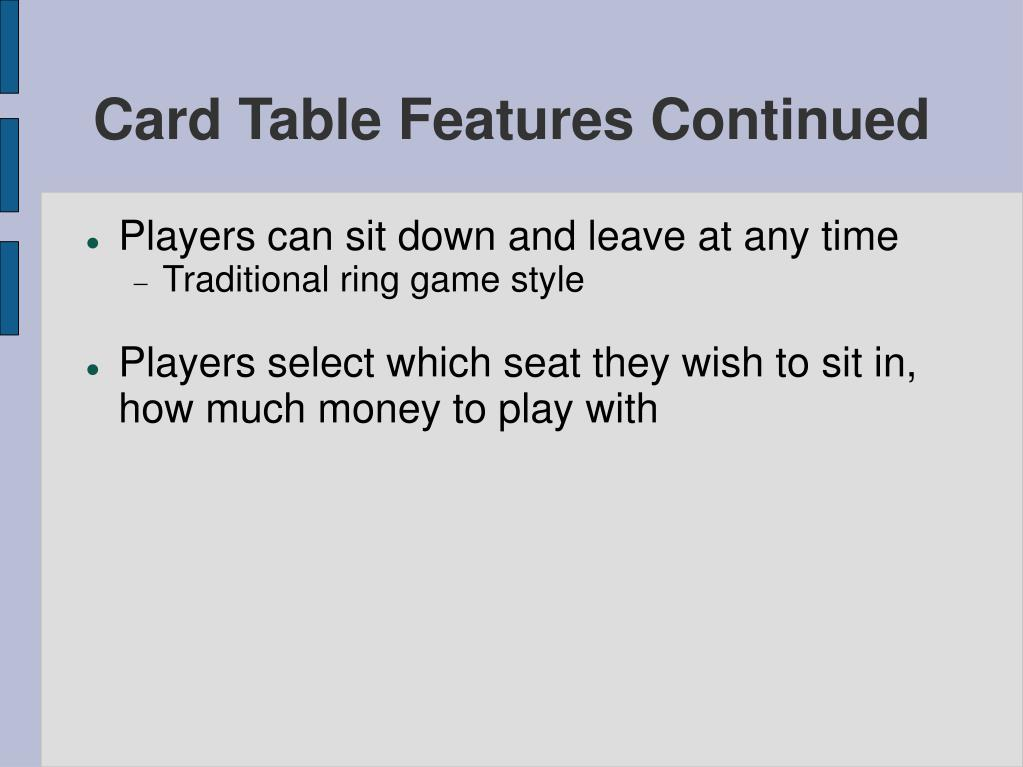Card Table Features Continued