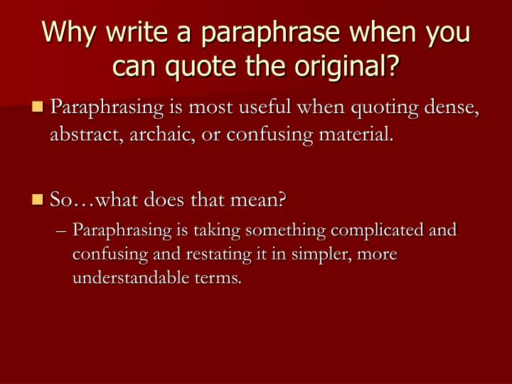 Why write a paraphrase when you can quote the original