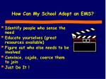 how can my school adopt an ems