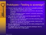 prototypes testing is sovereign