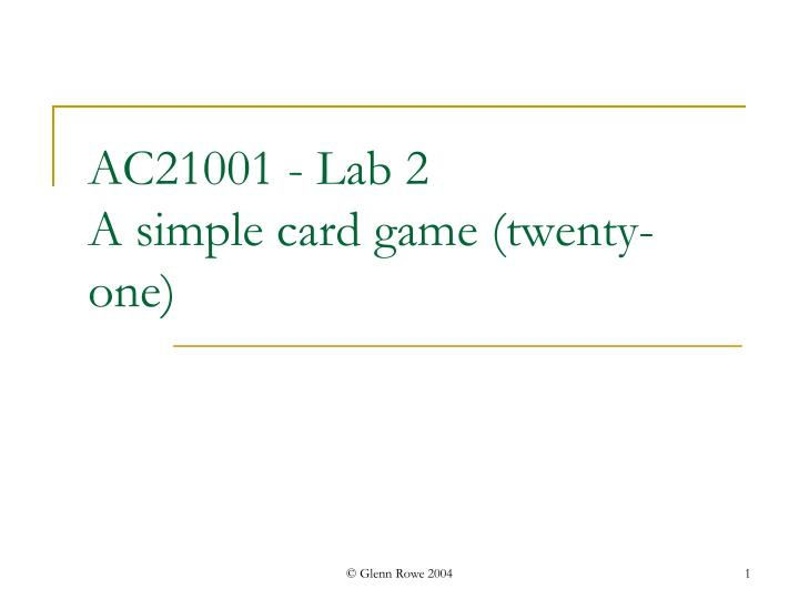 Ac21001 lab 2 a simple card game twenty one