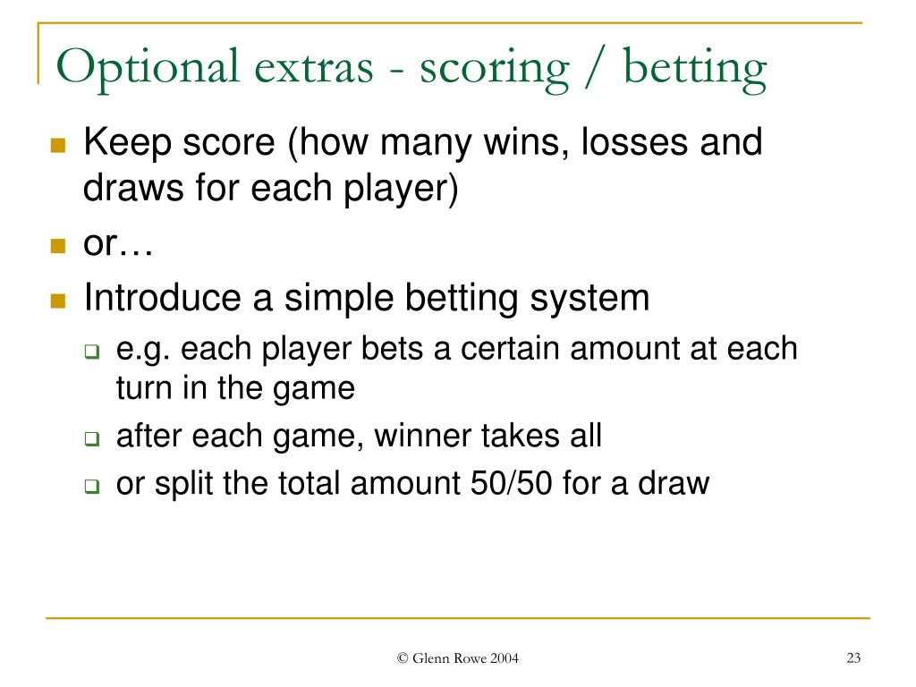 Optional extras - scoring / betting