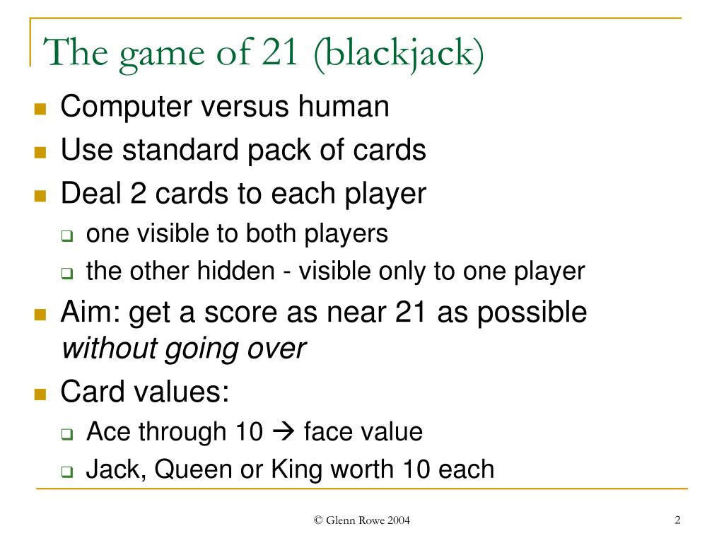 The game of 21 (blackjack)