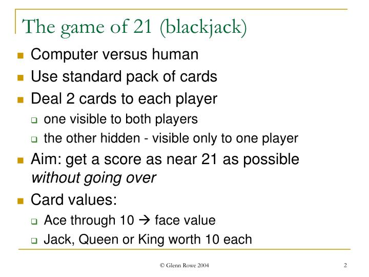 The game of 21 blackjack