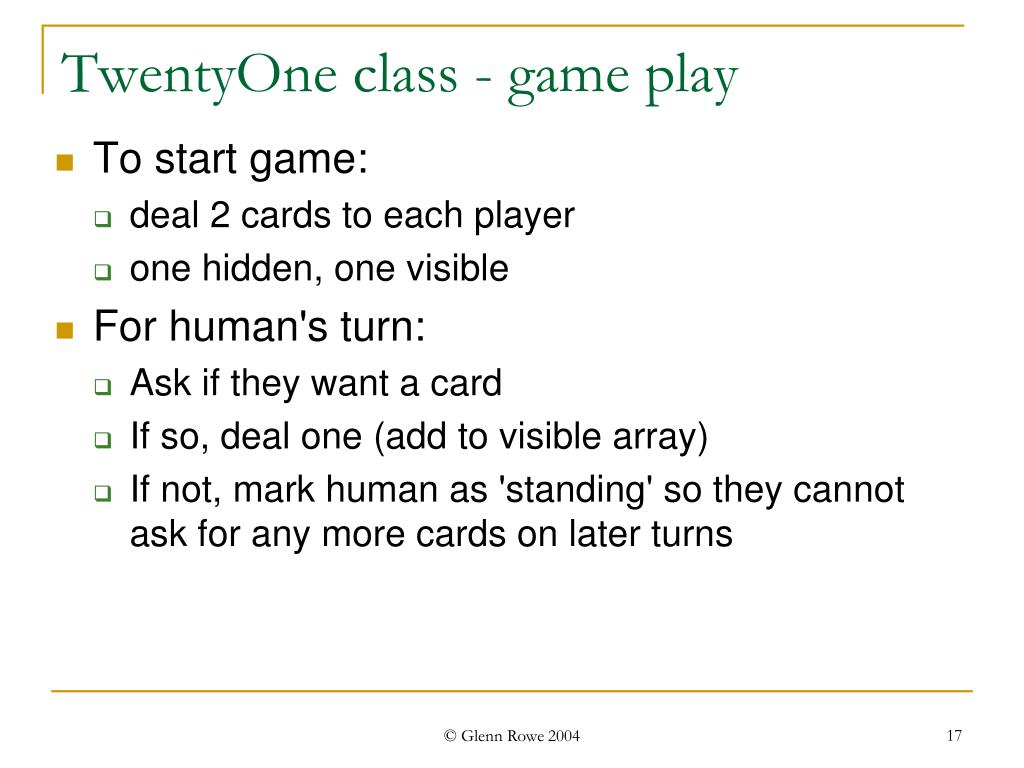 TwentyOne class - game play