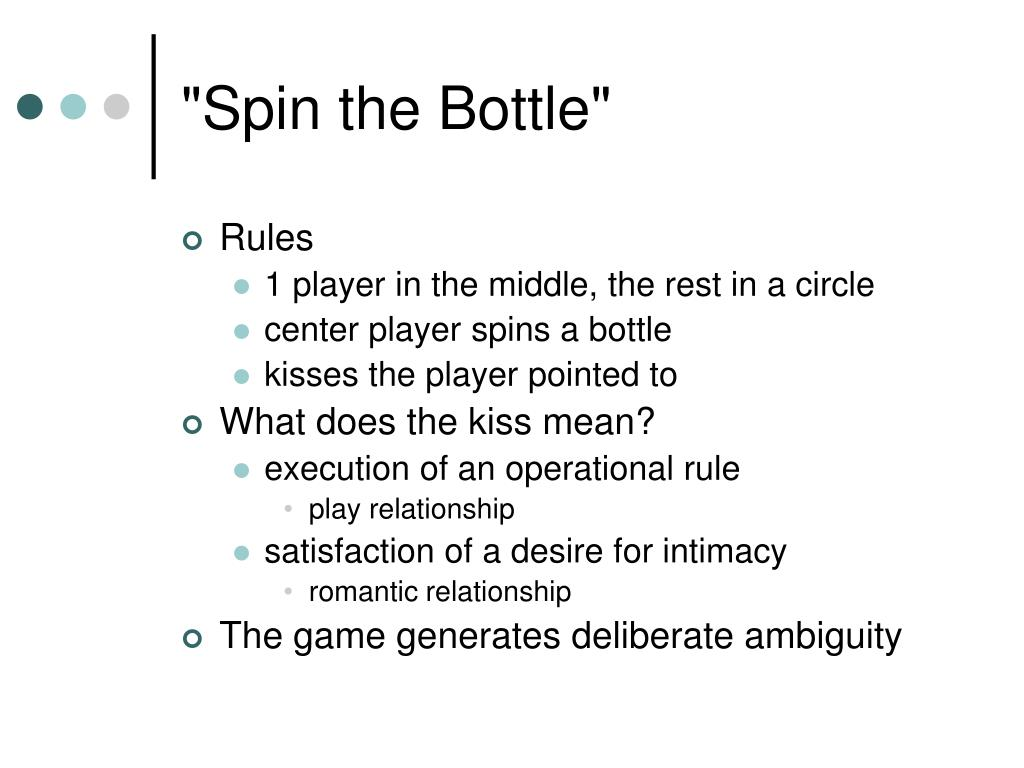 """Spin the Bottle"""