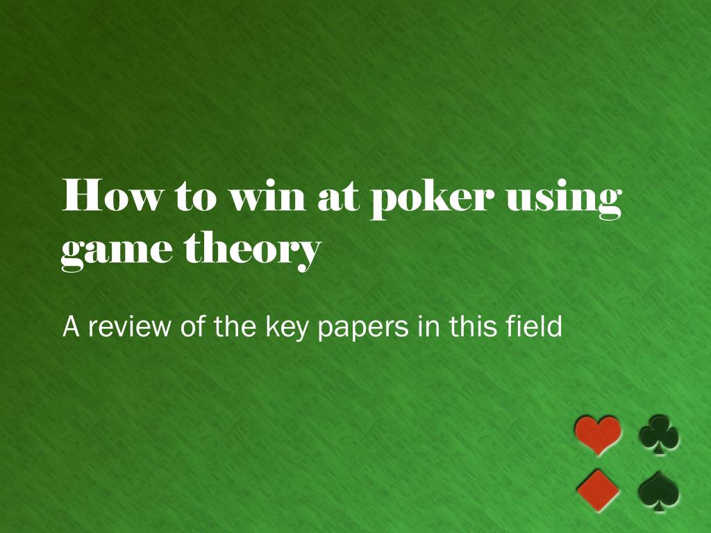 how to win at poker using game theory l.
