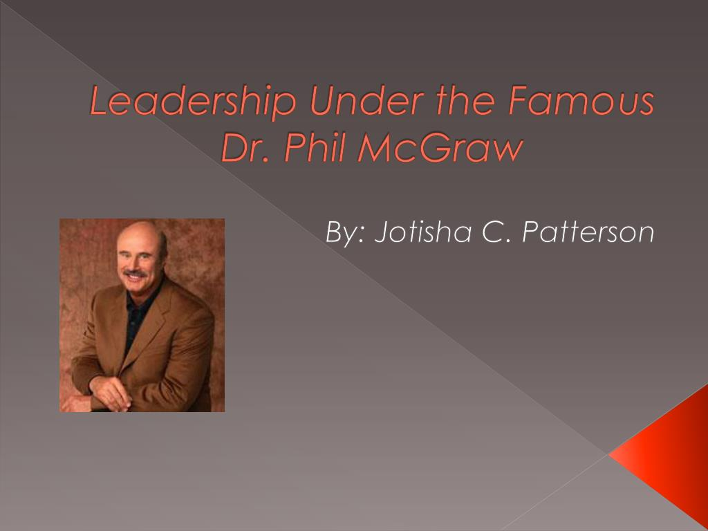 leadership under the famous dr phil mcgraw l.