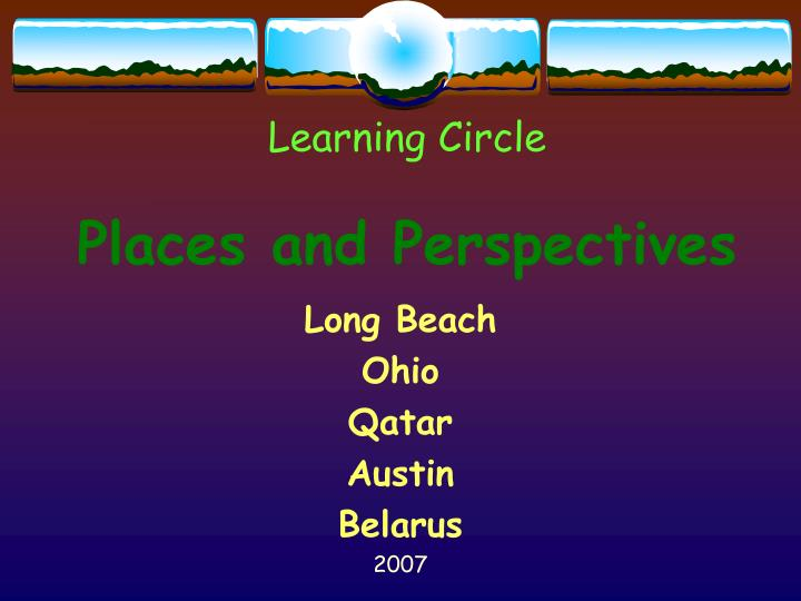 Learning circle places and perspectives