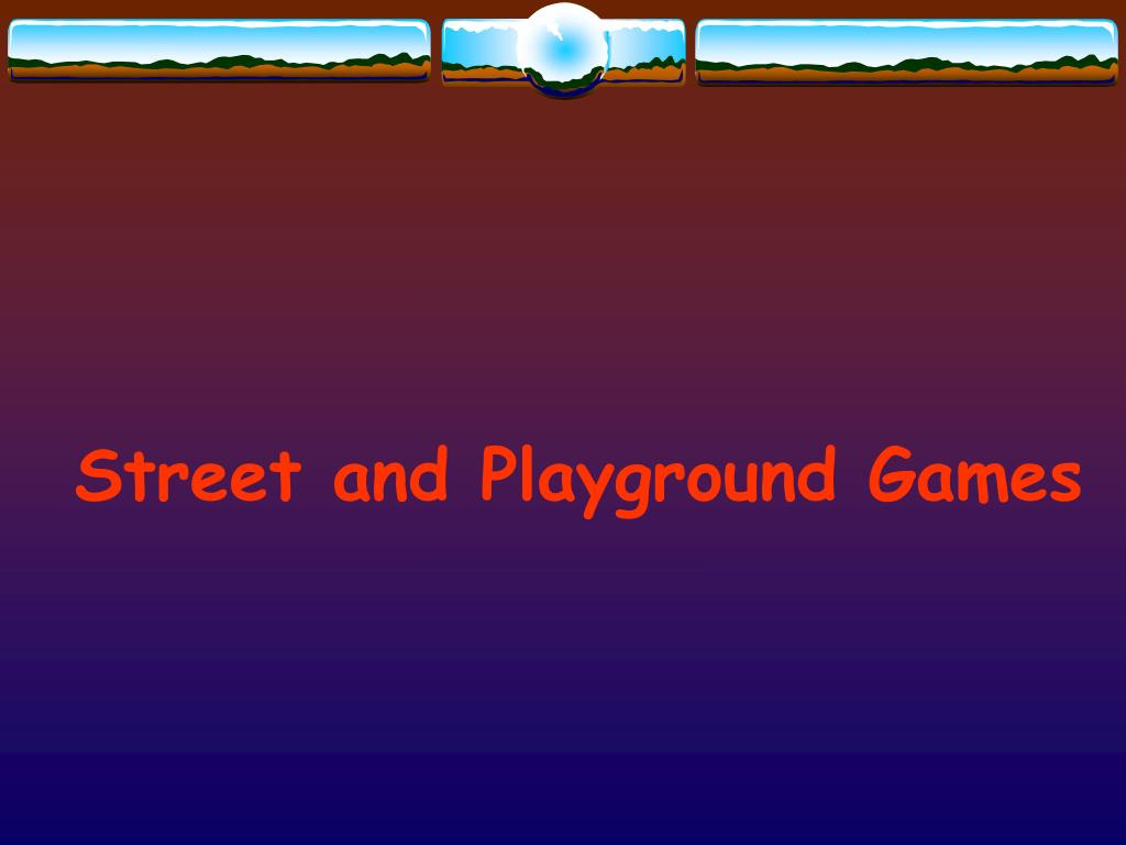 Street and Playground Games