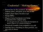 credential making games