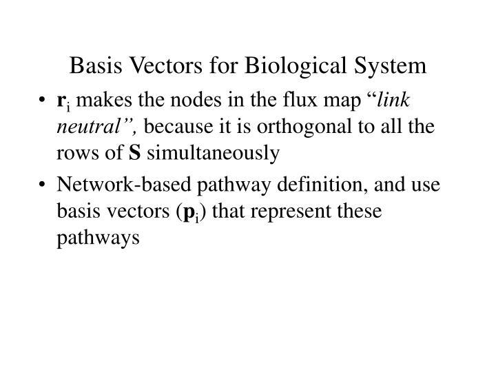 Basis Vectors for Biological System