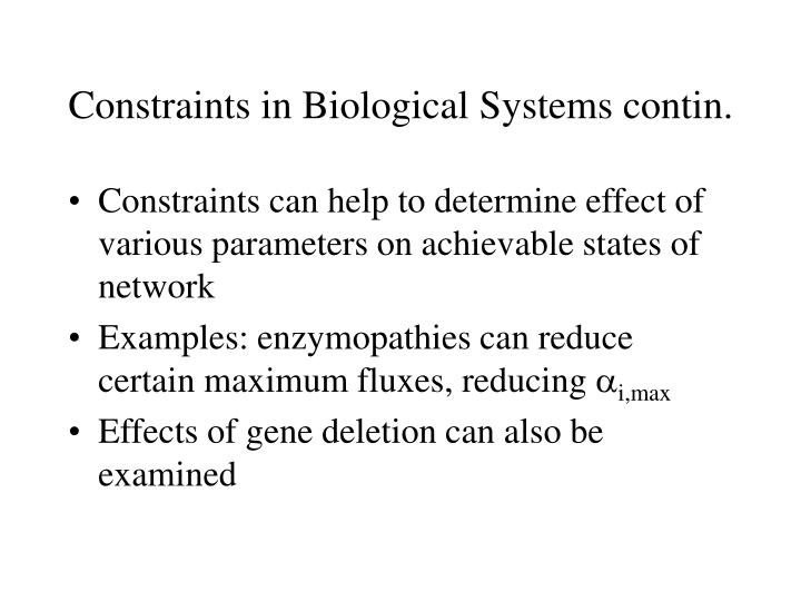 Constraints in Biological Systems contin.