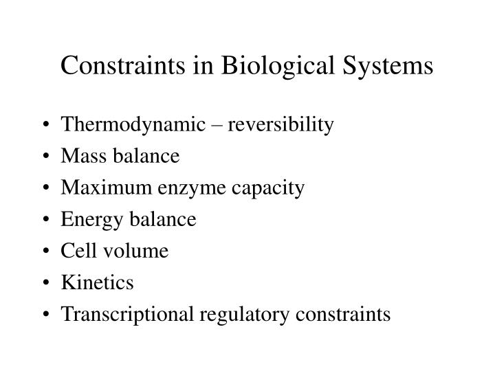 Constraints in Biological Systems