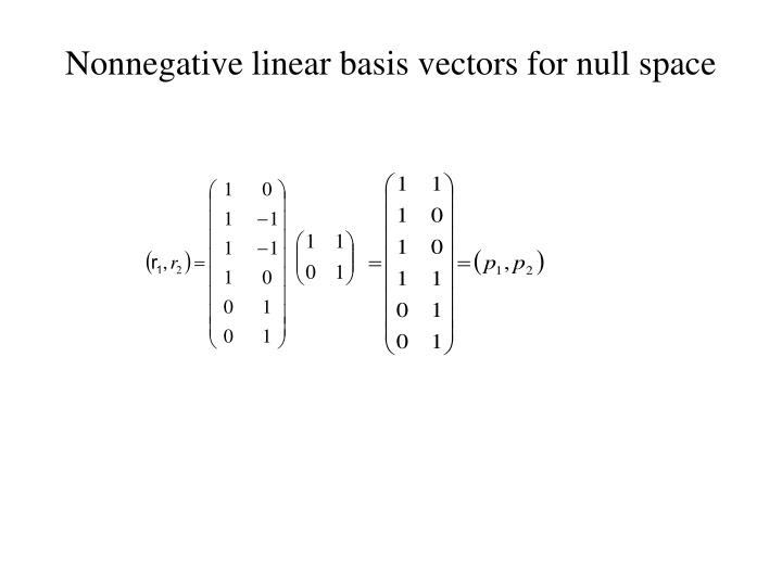 Nonnegative linear basis vectors for null space