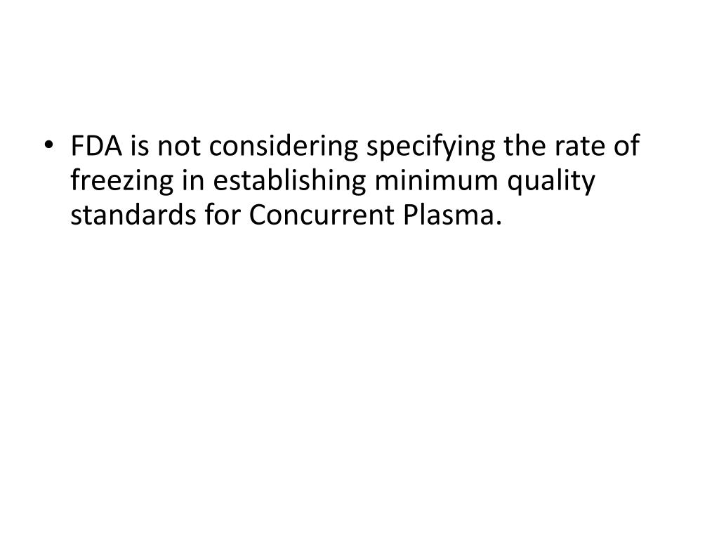 FDA is not considering specifying the rate of freezing in establishing minimum quality standards for Concurrent Plasma.