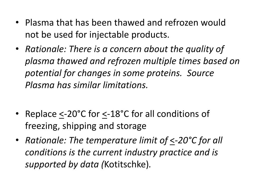 Plasma that has been thawed and refrozen would not be used for injectable products.